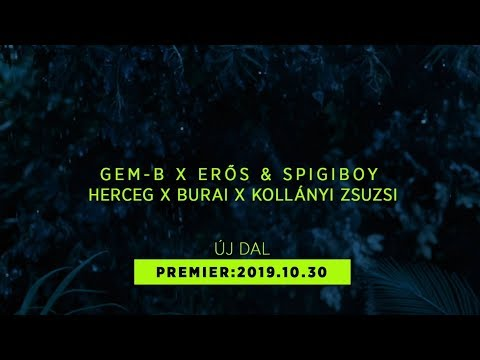 Gem-B X Erős & Spigiboy X Herceg X Burai X Kollányi Zsuzsi (Official Teaser)
