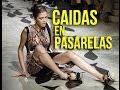Caídas de modelos sexy en pasarelas (FAILS MODELS) 2014