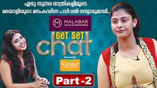 Get Set Chat - Parvathy Nambiar - Part 2 of 5
