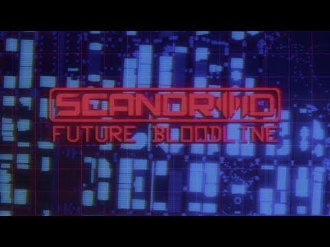 Scandroid  Future Bloodline  Lyric
