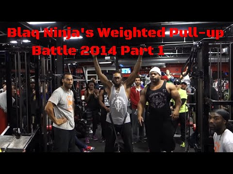 Calisthenics Battle - Blaq Ninja's Weighted Pull-Up Battle 2014 Part 1