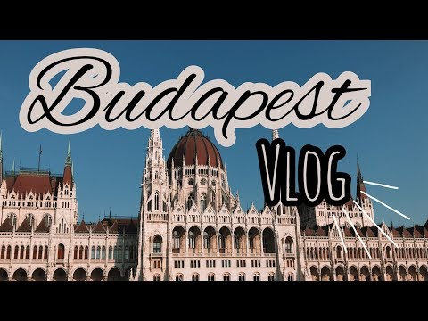 BUDAPEST + 19th Birthday Vlog || Imogen-Jane