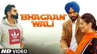 Bhagaan Wali: Viraj Sarkaria (Full Song) | Parmish Verma | Preet Hundal | Latest Punjabi Songs 2018