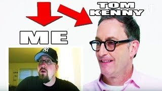 My Reaction to Tom Kenny's Vanity Fair Impression Video (Tom Kenny Reacts to my Heffer impression)