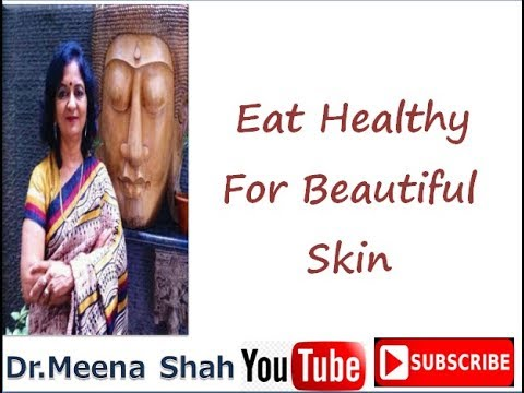 DR.MEENA SHAH SKIN HEALTHY FOOD HABITS IN HINDI LANGUAGE
