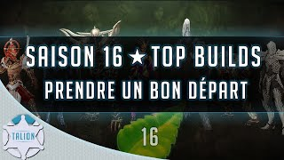 Diablo 3 ► SAISON 16 ★ TOP BUILDS PTR & PRENDRE UN BON DÉPART