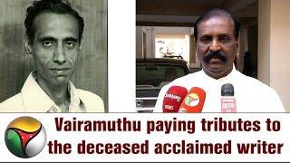 Lyricist Vairamuthu paying tributes to the deceased acclaimed writer Ashokamitran