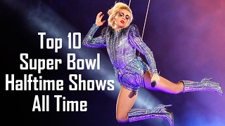 Top 10 Super Bowl Halftime Shows All Time | Where does Lady Gaga rank?