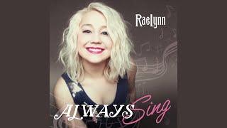 RaeLynn Always Sing