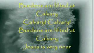 Burdens Are Lifted At Calvary - SMC
