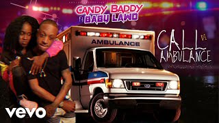 Baby Lawd - Call Di Ambulance (Official Audio) ft. Candy Baddy
