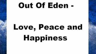 Out Of Eden - Love, Peace and Happiness