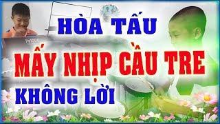 Mấy Nhịp Cầu Tre - Hòa tấu Không lời - PHONG BẢO Official