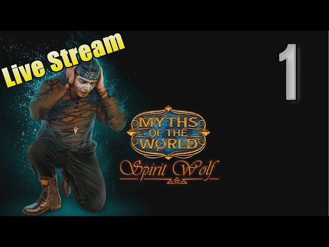 LIVE STREAM - Myths of the World 3: Spirit Wolf [01] w/YourGibs #YourGibsLive - OPENING - Part 1