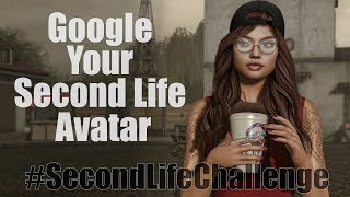 #SecondLifeChallenge - Google Your Second Life Avatar