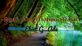 [Midi Karaoke] ♬ Ebiet G. Ade - Ayah Aku Mohon Ma'af  ♬ +Lirik Lagu [High Quality Sound]