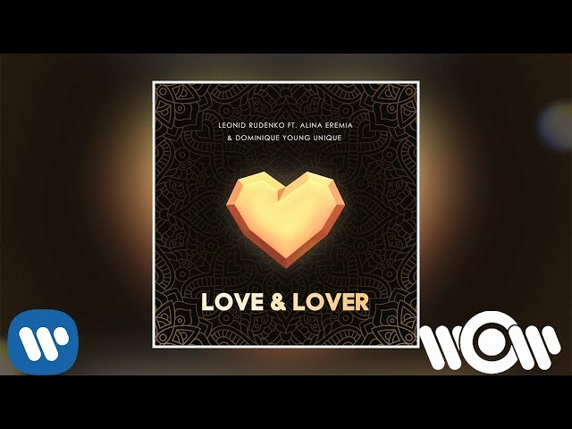 Leonid Rudenko - Love amp Lover feat. Alina Eremia amp Dominique Young Unique  Official Audio
