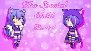 The Special Child|S1 Ep1|(Gachaverse)