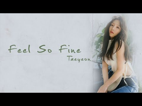 Feel So Fine (날개) - Taeyeon (태연) [HAN/ROM/ENG LYRICS]