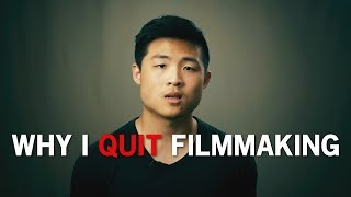Why I quit filmmaking.