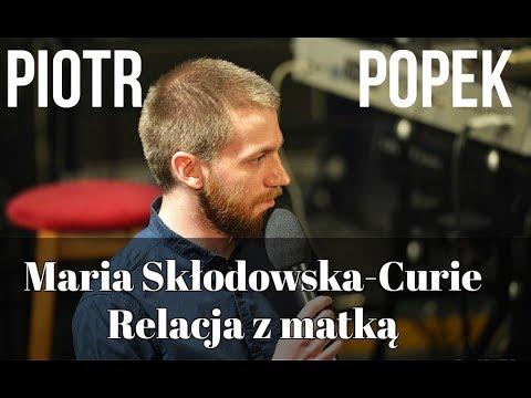 Piotr Popek - Maria Skłodowska-Curie I Relacja Z Matką