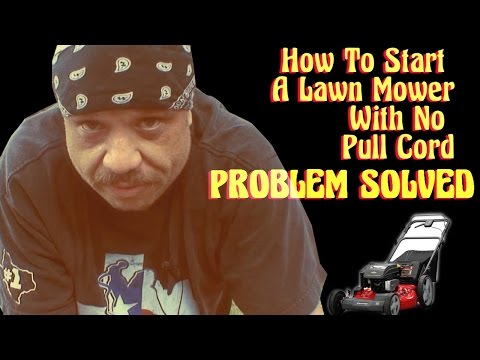 How To Start A Broken Lawn Mower No Pull Cord PROBLEM SOLVED