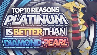 Top 10 Reasons Pokemon Platinum is BETTER than Diamond and Pearl!