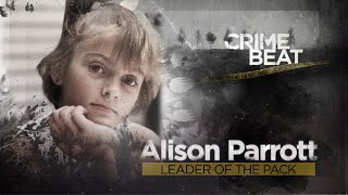 Crime Beat: Alison Parrott, Leader of the Pack | Ep 4