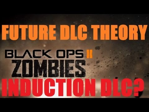 Black Ops 2 Zombies: Where the DLC is Going & NEW Induction DLC? What Will it Be Tomorrow?