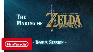 The Making of The Legend of Zelda: Breath of the Wild – Bonus Session