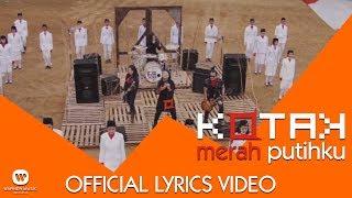 KOTAK - Merah Putihku (Official Lyrics Video)