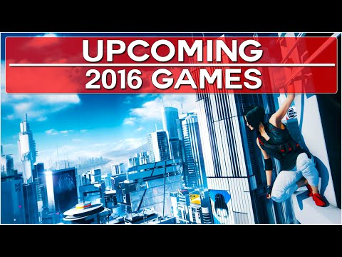 Top 10 Upcoming Games of 2016! (60FPS)