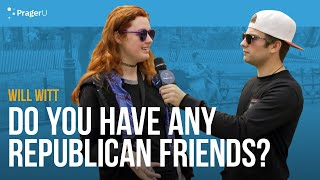 Do You Have Any Republican Friends?