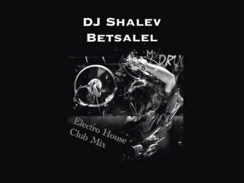 DJ Shalev Betsalel Electro House Clab Mix