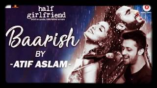 download lagu Baarish By Atif Aslam -half Girlfriend gratis