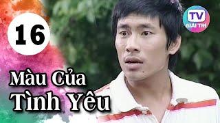 Màu Của Tình Yêu - Tập 16   Phim Hay Việt Nam 2019