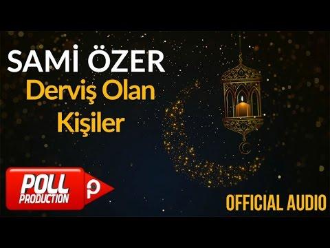 Sami Özer - Derviş Olan Kişiler ( Official Audio )