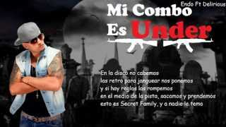 Estreno : Endo Ft Delirious - Mi Combo Es Under ( Reloaded ) ( Letra )
