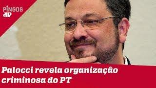 Palocci revela organização criminosa do PT