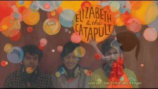 Watch Elizabeth & The Catapult Right Next To You video