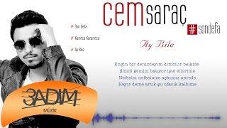 Cem Saraç - Ay Bile (Official Lyric Video)