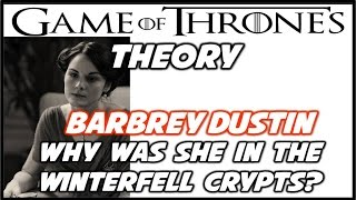 Lady Dustin: Why Was She in the Winterfell Crypts?
