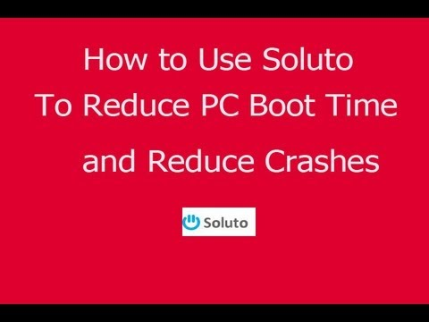 [How To] Use Soluto To Reduce PC Boot Time and Crashes Tutorial