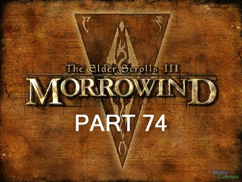 Let's Play The Elder Scrolls III: Morrowind GOTY Edition Part 74 W/Commentary