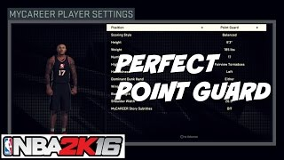 NBA 2K16| How to create the PERFECT Point Guard | Myplayer Creation - Prettyboyfredo