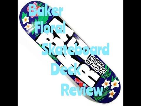 Baker Skateboard Decks Review Baker Floral Skateboard Deck