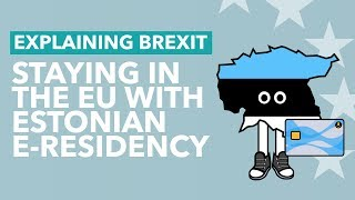 Can Brits Remain in the EU with Estonian e-Residency? - Brexit Explained