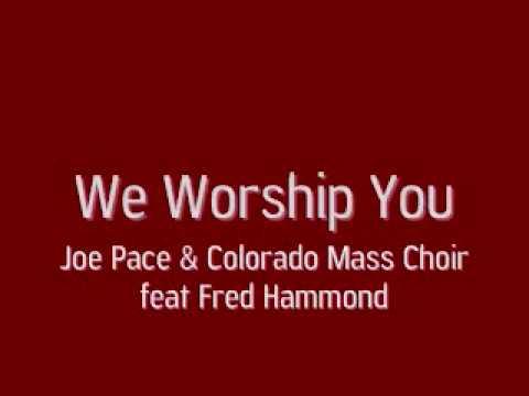 Joe Pace feat Fred Hammond - We Worship You