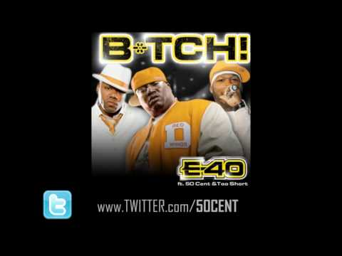 B*tch by E-40 feat. 50 Cent & Too Short (Remix) - CDQ / Dirty   50 Cent Music