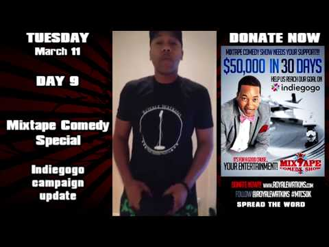 Mixtape Comedy Indigogo Campaign: Day 9